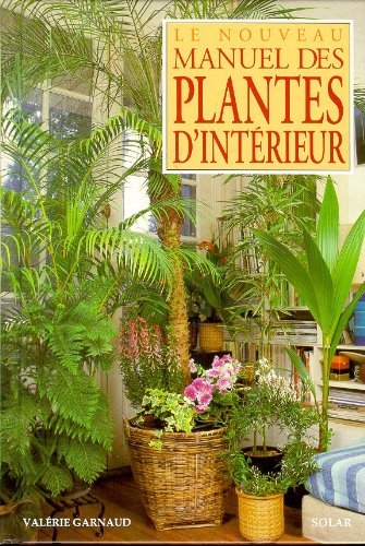 Le nouveau manuel des plantes d'intérieur
