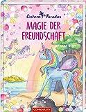 Einhorn-Paradies : Magie der Freundschaft