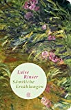 Fischer Taschenbibliothek: Sämtliche Erzählungen - Luise Rinser