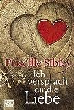Ich versprach dir die Liebe: Roman (Allgemeine Reihe. Bastei Lübbe Taschenbücher)