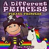 A Different Princess: Pirate Princess (English Edition)