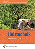 Holztechnik / Lernfeld 1 bis 12: Holztechnik: Lernfeld 1-4: Schülerband - Anton Kolbinger, Gerd Kreß, Peter Lenz, Jürgen Schmaus, Ulrike Weber