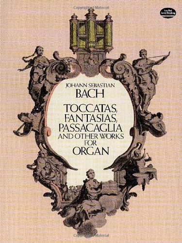 Toccatas, Fantasias, Passacaglia And Other Works For Organ: Noten für Orgel (Dover Music for Organ)