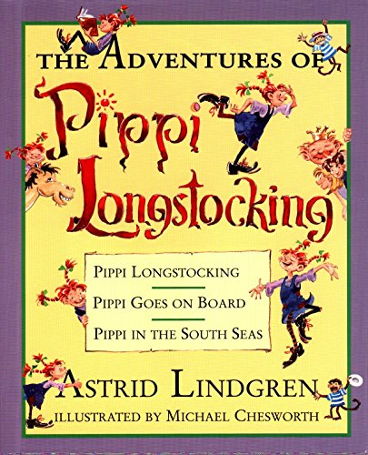 The Adventures of Pippi Longstocking: Pippi Longstocking; Pippi Goes On Board; Pippi in Thesouth Seas