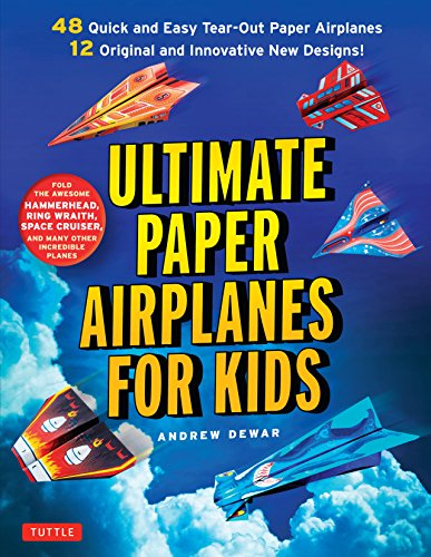anes for Kids: The Best Guide to Paper Airplanes!: Includes Instruction Book with 12 Innovative Designs & 48 Tear-Out Paper Planes ()