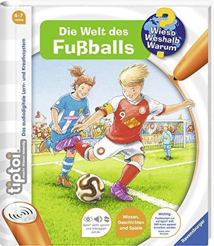 tiptoi® Die Welt des Fußballs (tiptoi® Wieso? Weshalb? Warum?, Band 21)