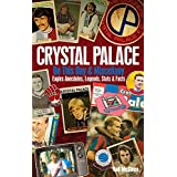 Crystal Palace on This Day & Miscellany: Eagles Anecdotes, Legends, Stats & Facts