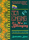 Sex Longing and Not Belonging: Gay Muslim's Quest for Love and Meaning