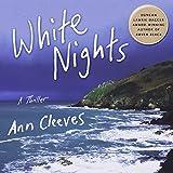 White Nights: A Thriller: Shetland, Book 2