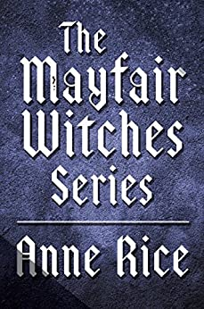 The Mayfair Witches Series 3-Book Bundle: Witching Hour, Lasher, Taltos (Lives of Mayfair Witches) von [Rice, Anne]