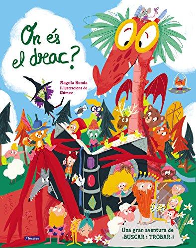 On és el drac?: Una gran aventura de «busca i troba» (Sant Jordi) por Magela Ronda