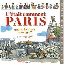 C'était comment Paris - quand tu avais mon âge ?