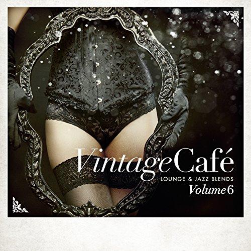Vintage Café - Lounge & Jazz Blends (Special Selection), Pt. 6 -