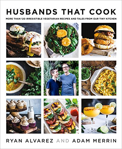 Husbands That Cook: More Than 120 Irresistible Vegetarian Recipes and Tales from Our Tiny Kitchen (English Edition)
