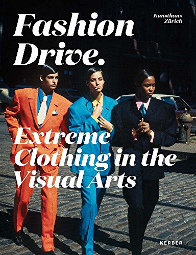 Fashion Drive: Extreme Clothing in the Visual Arts