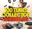 100 TUBES COLLECTOR ANNEES80