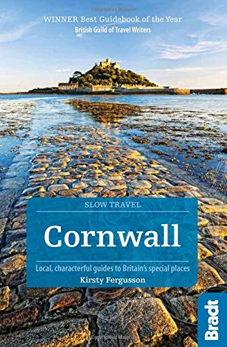 Cornwall: Local, characterful guides to Britain's Special Places (Bradt Travel Guides (Slow Travel series)) por Kirsty Fergusson