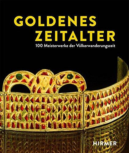 Goldenes Zeitalter: 100 Meisterwerke der Völkerwanderungszeit