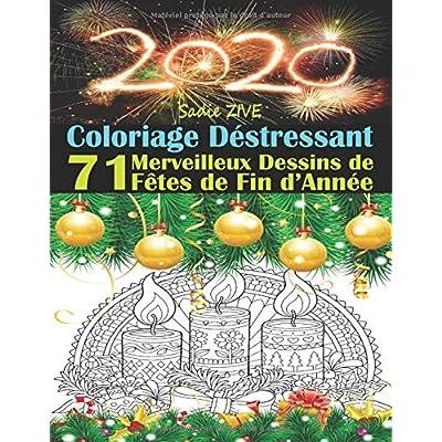 Coloriage Destressant: Livre de Coloriage Adulte Anti-stress avec 71 Merveilleux Dessins de Fêtes de Fin d'Année  ; Coloriage Noel Adulte ; Le Monde ... Bonne Année 2020 (Coloriage Magique Adulte)