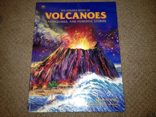 The Golden Book of Volcanoes, Earthquakes, and Powerful Storms by Laurence P. Pringle (1992-03-01)