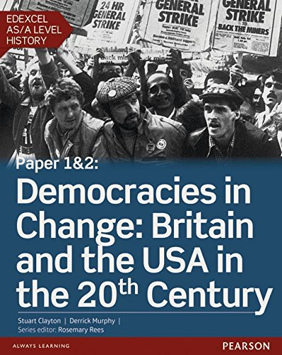 Edexcel AS/A Level History, Paper 1&2: Democracies in Change: Britain and the USA in the 20th Century Student Book + Activebook (Edexcel GCE History 2015) by Murphy, Mr Derrick, Clayton, Mr Stuart (September 16, 2015) Paperback
