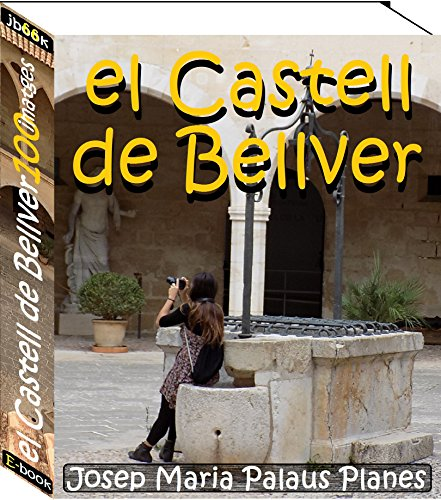 el Castell de Bellver (100 imatges) (Catalan Edition) por JOSEP MARIA PALAUS PLANES