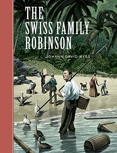 The Swiss Family Robinson (Unabridged Classics) -