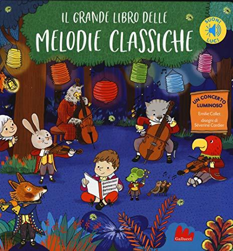 Il grande libro delle melodie classiche. Libro sonoro. Ediz. a colori