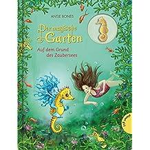 Der magische Garten, Band 4: Auf dem Grund des Zaubersees