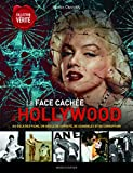 La face cachée d'Hollywood : Au-delà des films, un siècle de cupidité, de scandales et de corruption