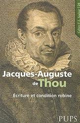 Jacques-Auguste de Thou (1553-1617) : Ecriture et condition robine