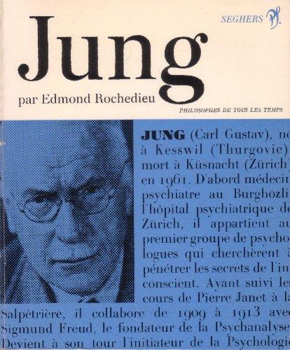Carl Gustav Jung et lindividu dans le monde daujourdhui. Prsentation, choix de textes, biographie, bibliographie, par Edmond Rochedieu.