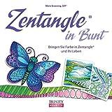 Zentangle® in Bunt: Bringen Sie Farbe in Zentangle® und Ihr Leben