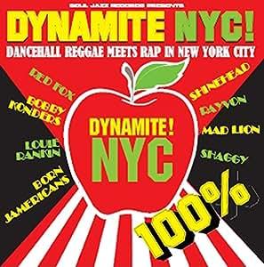 100% Dynamite Nyc ! Dancehall Reggae Meets Rap In New York City