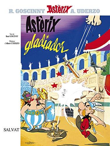 Astèrix gladiador (Catalá - A Partir De 10 Anys - Astèrix - La Col·Lecció Clàssica) por Albert Uderzo