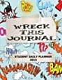 Wreck This Journal: Student Daily Planner 2015
