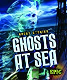 Ghosts at Sea (Ghost Stories)