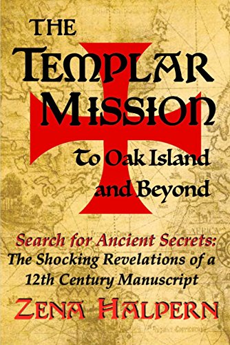 The Templar Mission to Oak Island and Beyond: Search for Ancient Secrets: The Shocking Revelations of a 12th Century Manuscript (English Edition)