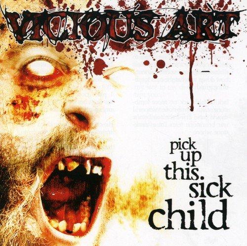 Vicious Art: Pick Up This Sick Child (Audio CD)