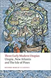 Three Early Modern Utopias: Thomas More: Utopia / Francis Bacon: New Atlantis / Henry Neville: The Isle of Pines (Oxford