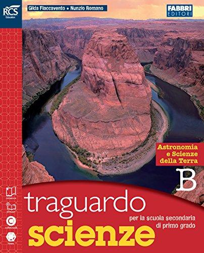 Traguardo scienze. Vol. B. Extrakit. Per la Scuola media. Con espansione online