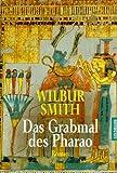 Das Grabmal des Pharao - Wilbur Smith