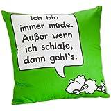 Sheepworld 42035 Baumwoll-Kissen mit Spruch Ich bin immer müde, Außer wenn ich schlafe, 40 cm x 40 cm, grün, Zier-Kissen