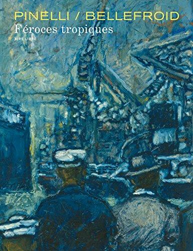 Féroces tropiques - tome 1 - Féroces tropiques (éd spéciale)
