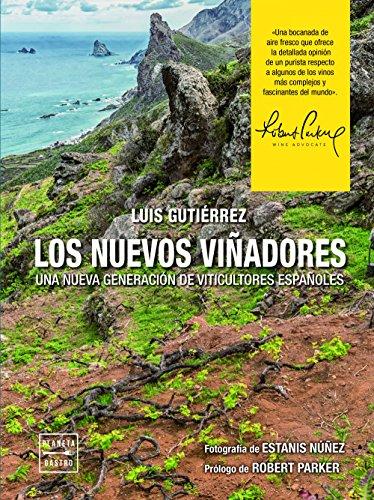 Los nuevos viñadores: Una nueva generación de viticultores españoles (Vinos) por Luis Gutiérrez
