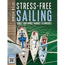 Stress-free Sailing: Single and Short-handed Techniques (English Edition)
