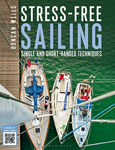 Stress-free Sailing: Single and Short-handed Techniques (English Edition) por Duncan Wells