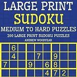 Large Print Sudoku Medium To Hard Puzzles: 200 Large Print Sudoku Puzzles: Volume 2 (Large Print Sudoku Puzzle Books)