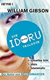 Idoru-Trilogie: Drei Romane in einem Band - William Gibson