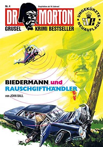 DR. MORTON - Grusel Krimi Bestseller 4: Biedermann und Rauschgifthändler
